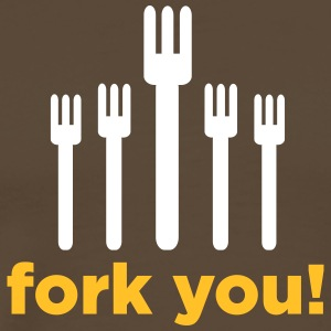 Fork You! - T-shirt Premium Homme
