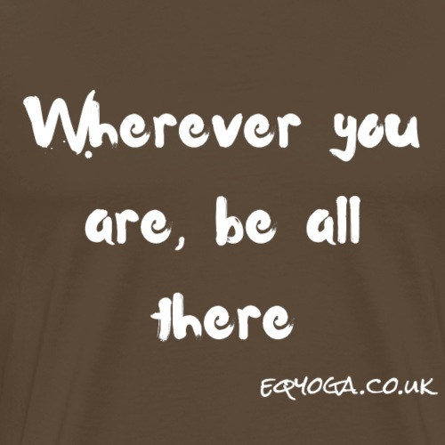 Be all there - Men's Premium T-Shirt