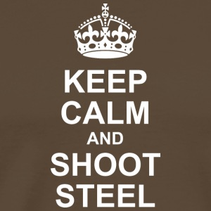 KEEP CALM and SHOOT STEEL - Männer Premium T-Shirt