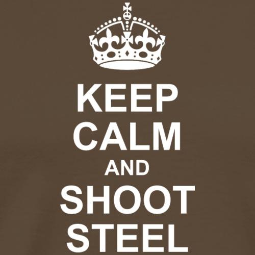 KEEP CALM and SHOOT STEEL - Männer Premium T-Shirt