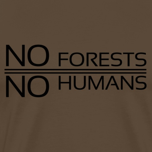 No Forests = No Humans - Men's Premium T-Shirt