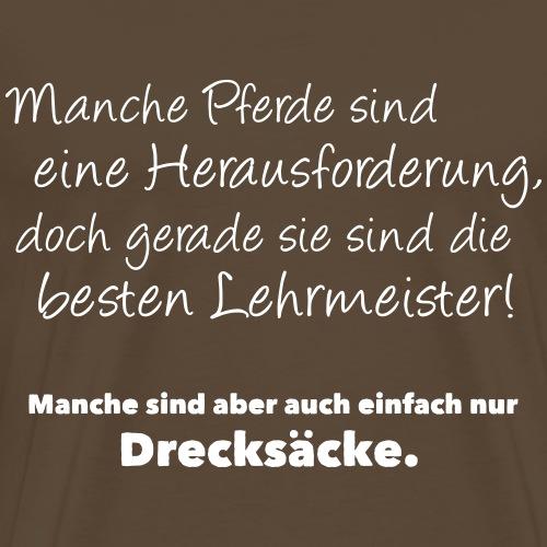 Lehrmeister oder Drecksack? - Männer Premium T-Shirt