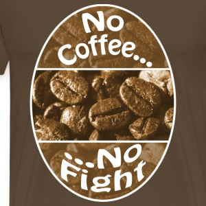 No Coffee No Fight - Männer Premium T-Shirt