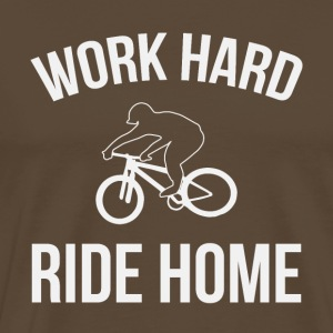 WORK HARD RIDE HOME - Herre premium T-shirt
