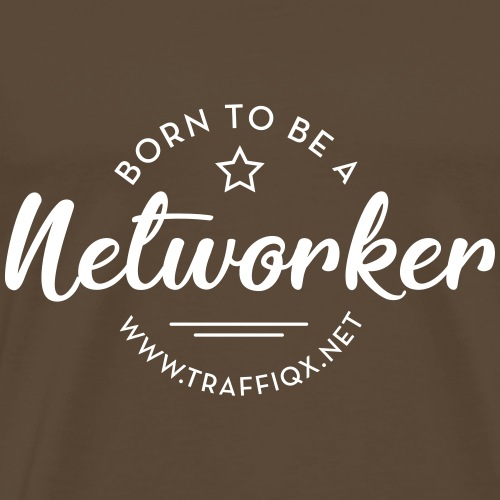 shirtaufdruck BORN TO BE A NETWORKER negative - Männer Premium T-Shirt