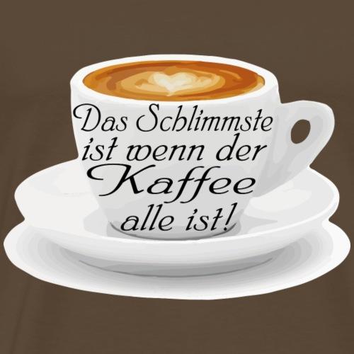 Das Schlimmste ist wenn der Kaffee alle ist