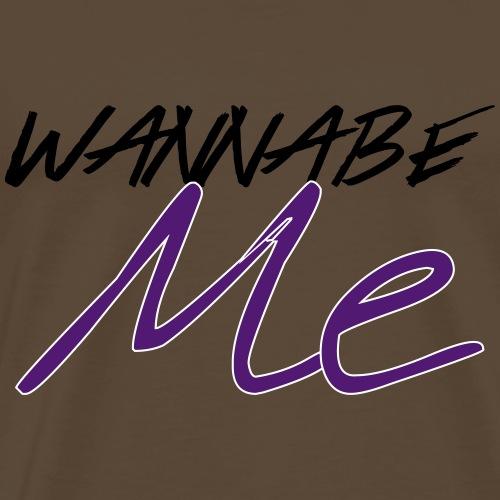 Wannabe Me - Miesten premium t-paita