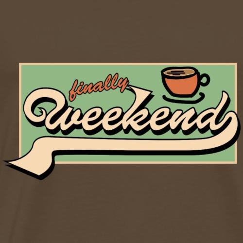 finally weekend - Männer Premium T-Shirt