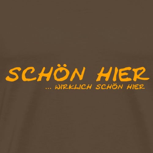 schön hier - Männer Premium T-Shirt