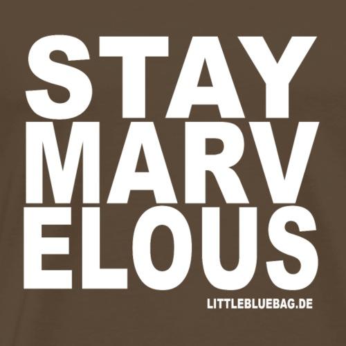 stay marvelous weiß - Männer Premium T-Shirt