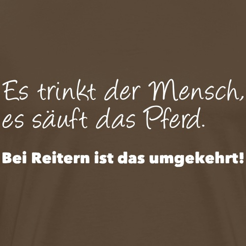 Reiter saufen, Pferde trinken. - Männer Premium T-Shirt