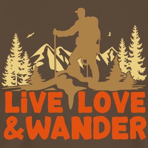 Live Love and Wander für Wanderer, Nordic Walker - Männer Premium T-Shirt