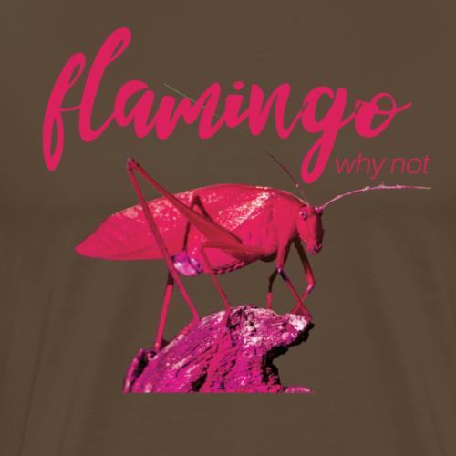 Wannabe Flamingo Sprinkhaan HOT PINK BABY - Mannen Premium T-shirt