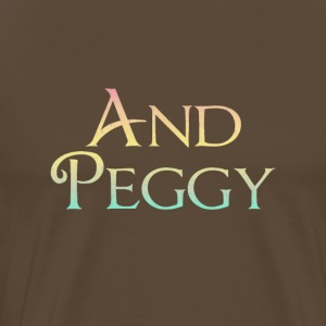 And Peggy! - Mannen Premium T-shirt