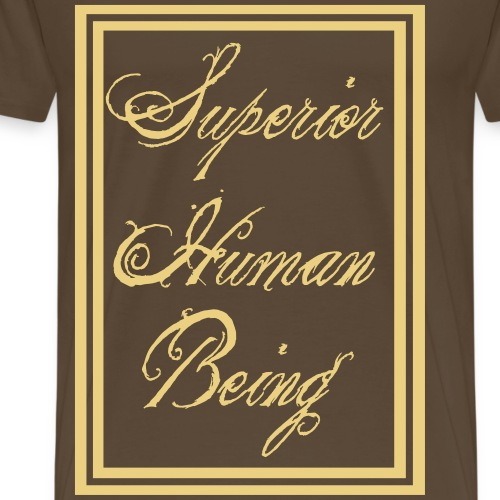 Superior Human Being - Männer Premium T-Shirt