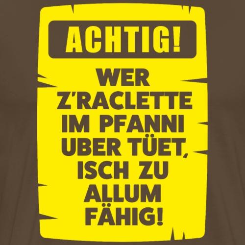 ACHTIG RACLETTE-PFANNI - Männer Premium T-Shirt