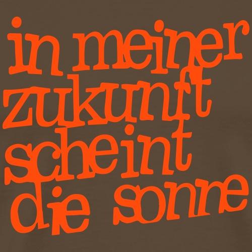 In_meiner_Zukunft_scheint_die_Sonne - Männer Premium T-Shirt