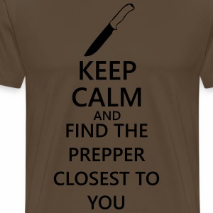 Keep calm and find the prepper closest to you - T-shirt Premium Homme