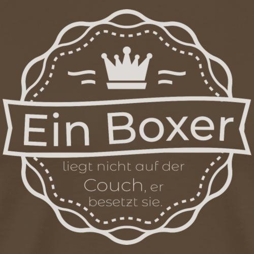 Ein Boxer liegt nicht auf der Couch, er besetzt si - Männer Premium T-Shirt