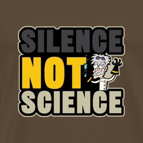 silence not science - Männer Premium T-Shirt