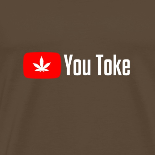 Funny 420 Design - You Toke - Männer Premium T-Shirt