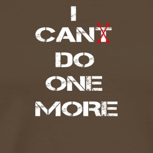 i can(t) do one more weiss pain-gain-repeat - Männer Premium T-Shirt