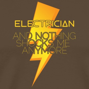 Electrician: Electrician and nothing shocks me - Men's Premium T-Shirt