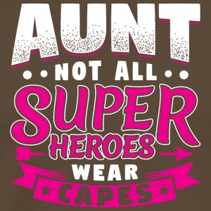 AUNT NOT ALL HEROES WEAR CAPES SUPER - Men's Premium T-Shirt
