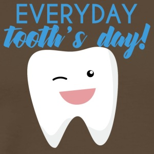 Dentist: Everyday Tooth's Day! - Men's Premium T-Shirt