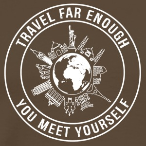 Travel Far Enough, You Meet Yourself - Men's Premium T-Shirt