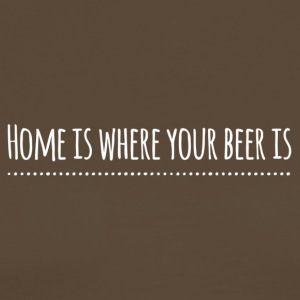 home is where your beer is - weiss - Männer Premium T-Shirt