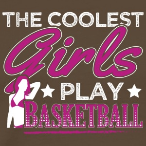 COOLEST GIRLS PLAY BASKETBALL - Männer Premium T-Shirt