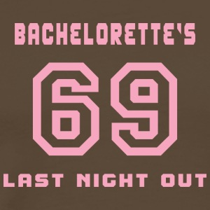 Bachelorette Getting Married 69 Last Night Out - T-shirt Premium Homme