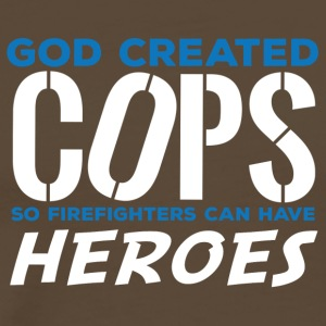 Polizei: God created Cops so firefighters can have - Männer Premium T-Shirt