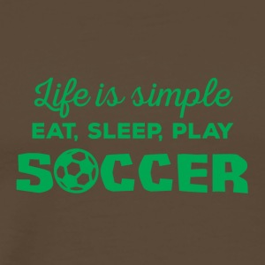 Football: Life is simple! Eat, sleep, play soccer, - Men's Premium T-Shirt