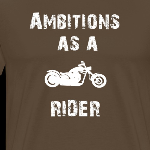 Ambitions as a Rider Choper white - Männer Premium T-Shirt