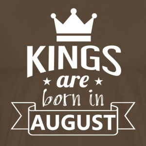 KINGS were born in AUGUST - Men's Premium T-Shirt