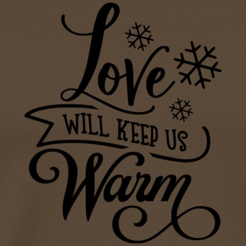 Love will keep us warm - Koszulka męska Premium