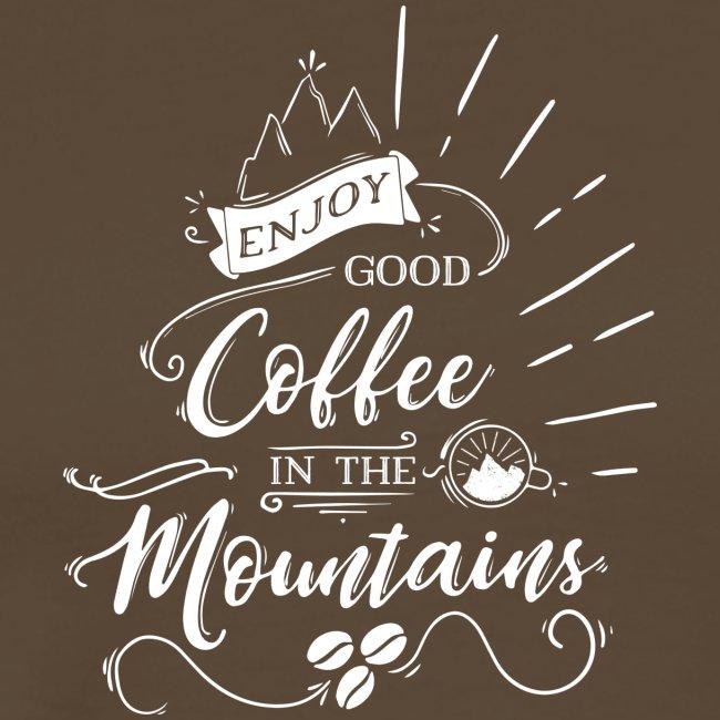 Enjoy good Coffee in the Mountains