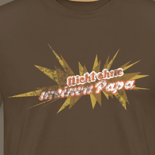 nicht ohne meinen papa1 - Männer Premium T-Shirt