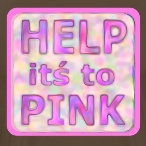 help its to pink - rosa text - Men's Premium T-Shirt