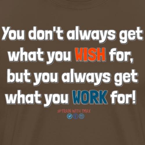 Work For It - Camiseta premium hombre
