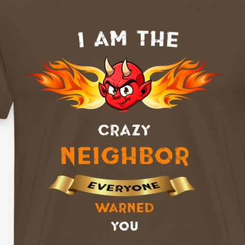 Crazy Neighbor Devil - Männer Premium T-Shirt