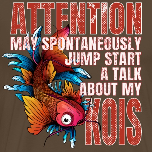 Attention may spontaneous jumpstart talk about koi - Männer Premium T-Shirt