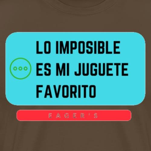 Lo imposible es mi juguete favorito - Camiseta premium hombre