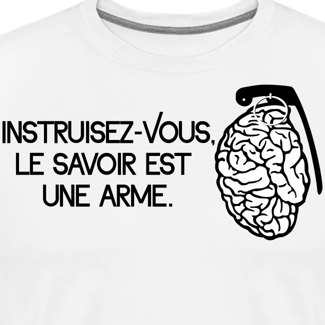 Le savoir est une arme - knowledge is a weapon