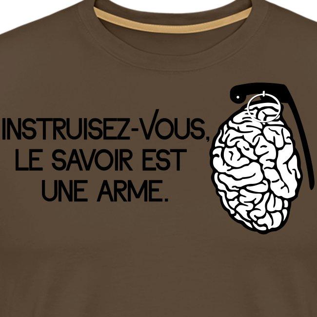 Le savoir est une arme - knowledge is a weapon