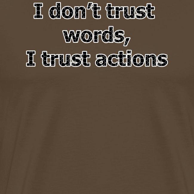 Je ne fais pas confiance mots que je fais confiance actions