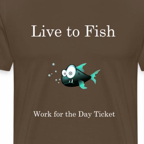 live to fish - Men's Premium T-Shirt