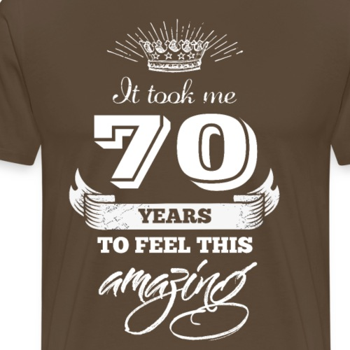 It Took Me 70 Years to Look This Amazing - Men's Premium T-Shirt